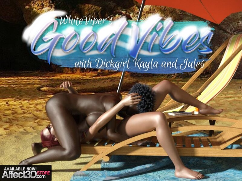 Good Vibes with Dickgirl Kayla and Jules NOW AVAILABLE