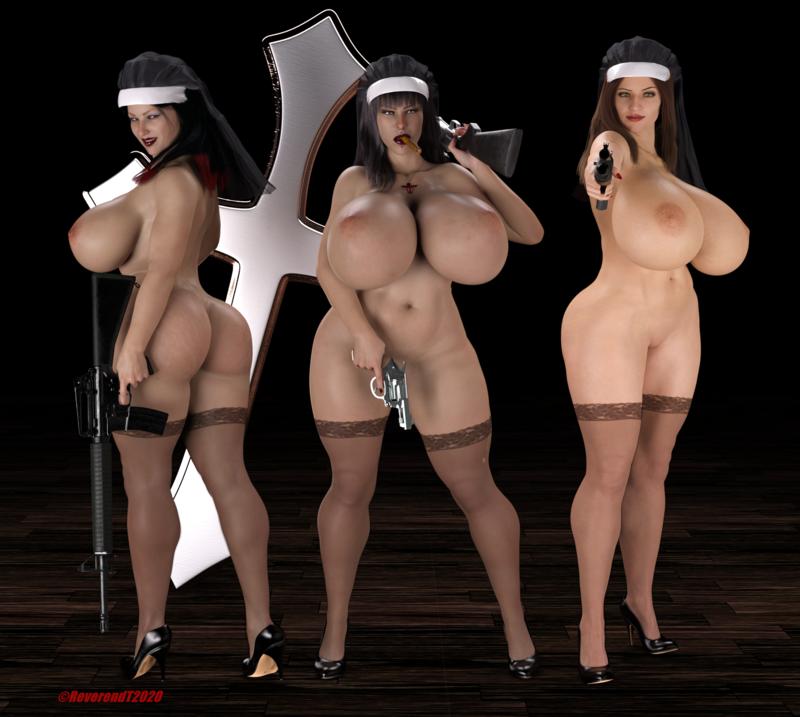 Nude nuns with big guns.