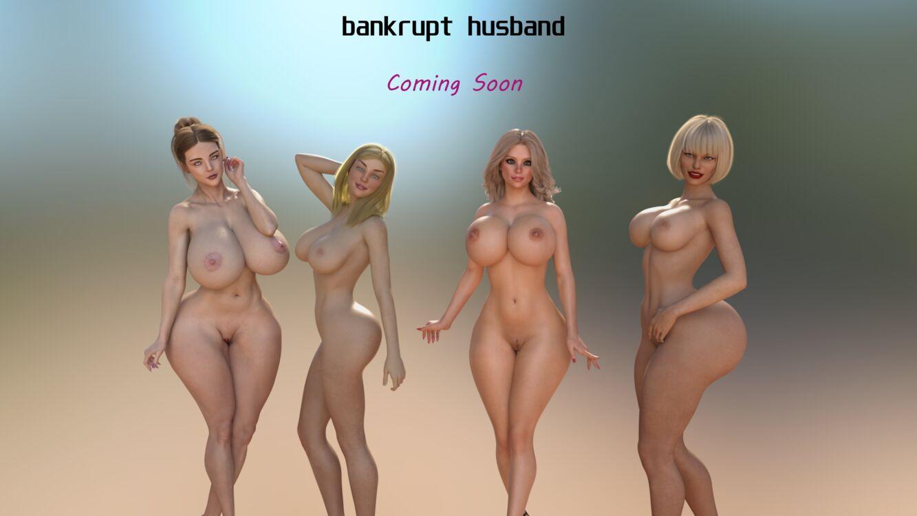 bankrupt husband coming soon...