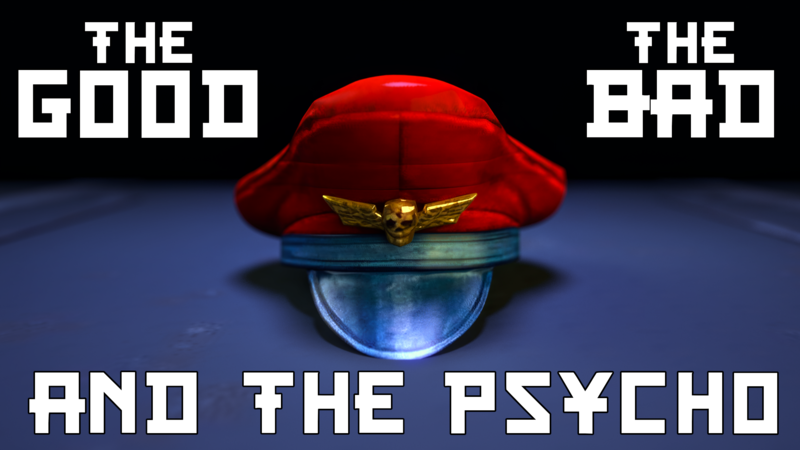 The Good, The Bad, and The Pyscho
